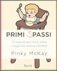 Primi spassi : il manuale per creare intesa e magia tra mamma e bambino / Pinky McKay