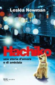 Hachiko : una storia d'amore e di amicizia / Lesléa Newman