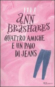 Quattro amiche e un paio di jeans / Ann Brashares