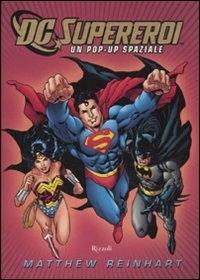 DC supereroi : un pop-up spaziale / Mattehew Reinhart