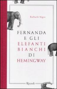 Fernanda e gli elefanti bianchi di Hemingway