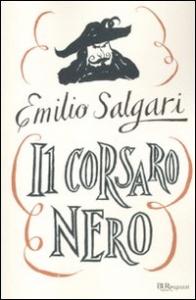 Il corsaro nero / Emilio Salgari ; postfazione di Antonio Faeti