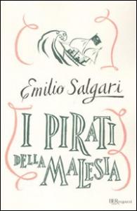 I pirati della Malesia / Emilio Salgari ; postfazione di Antonio Faeti