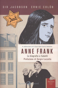 Anne Frank : la biografia a fumetti / [testi]  Sid Jacobson, [artwork] Ernie Colon ; prefazione di Sergio Luzzato ; traduzione dall'inglese di Vincenzo Filosa