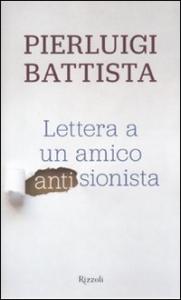 Lettera a un amico antisionista