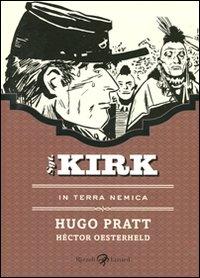 Sgt. Kirk. In terra nemica / [disegni] Hugo Pratt ; [testi] Héctor Oesterheld