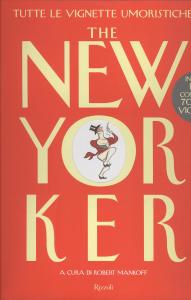 The New Yorker : tutte le vignette umoristiche / a cura di Robert Mankoff ; traduzione di Alberto Pezzotta