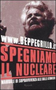 Spegniamo il nucleare / www.beppegrillo.it