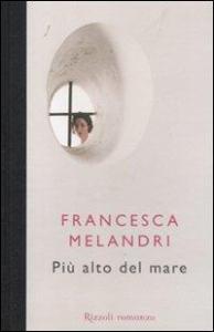Più alto del mare / Francesca Melandri