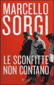 Le sconfitte non contano / Marcello Sorgi