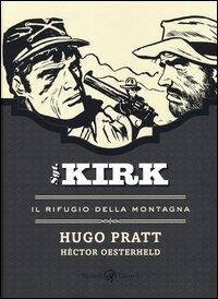 Sgt. Kirk. Il rifugio della montagna / [disegni] Hugo Pratt ; [testi] Héctor Oesterheld