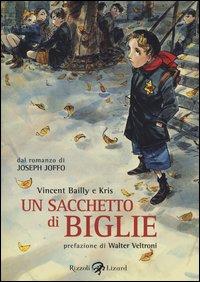 Un sacchetto di biglie / dal romanzo di Joseph Joffo ; Vincent Bailly e Kris ; traduzione di Giovanni Zucca