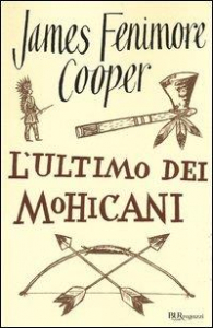L'ultimo dei Mohicani / James Fenimore Cooper ; postfazione di Antonio Faeti