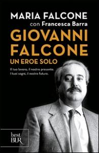 Giovanni Falcone, un eroe solo