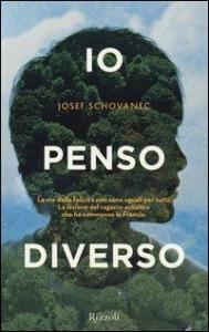 Io penso diverso / Josef Schovanec con Caroline Glorion ; traduzione di Andrea Zucchetti