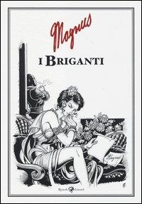 I briganti / Magnus ; a cura di Fabio Gadducci e Mirko Tavosanis ; prefazione di Daniele Barbieri