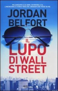 Il lupo di Wall Street / Jordan Belfort