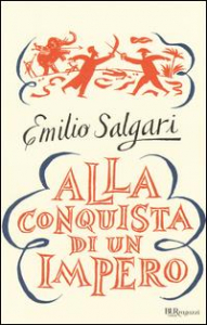 Alla conquista di un impero/ Emilio Salgari