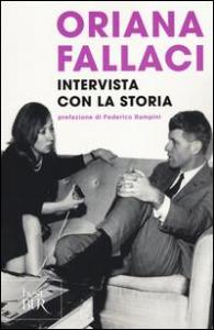 Intervista con la storia / Oriana Fallaci ; prefazione di Federico Rampini