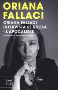 Oriana Fallaci intervista sé stessa