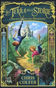 La terra delle storie. [1]: L'incantesimo del desiderio