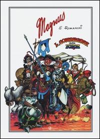 La Compagnia della forca / Magnus & Romanini ; a cura di Fabio Gadducci ; prefazione di Giovanni Romanini