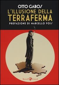 L'illusione della terraferma / Otto Gabos ; prefazione di Marcello Fois