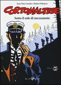 Corto Maltese. Sotto il sole di mezzanotte / Juan Diaz Canales, Ruben Pellejero ; traduzione di Francesco Satta ; dall'opera di Hugo Pratt