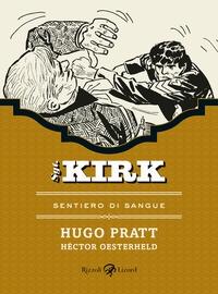 Sgt. Kirk. Sentieri di sangue/ Hugo Pratt, Héctor Oesterheld