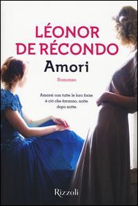 Amori / Léonor de Récondo ; traduzione di Marina Karam