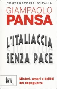 L'Italiaccia senza pace