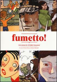 Fumetto!: 150 anni di storie italiane