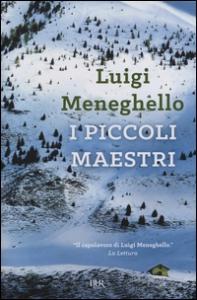 I piccoli maestri / Luigi Meneghello ; introduzione di Maria Corti