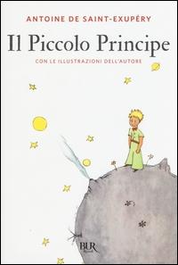 Il piccolo principe / Antoine de Saint-Exupéry ; con le illustrazioni dell'autore ; traduzione di Maurizio Balmelli