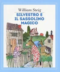 Silvestro e il sassolino magico / William Steig ; traduzione di Alessandra Orcese ; illustrazioni dell'autore