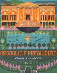 Orgoglio e pregiudizio / un romanzo di Jane Austen ; illustrato da Alice Pattullo ; traduzione di Claudia Manzolelli