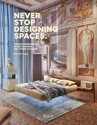 Never stop designing spaces.