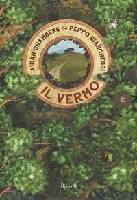 Il vermo / Aidan Chambers & Peppo Bianchessi ; traduzione di Beatrice Masini