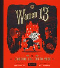 Warren 13. e l'occhio che tutto vede / scritto da Tania Del Rio ; illustrato da Will Staehle ; traduzione di Francesco Gulizia