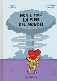 Non è mica la fine del mondo / Tuono Pettinato, Francesca Riccioni