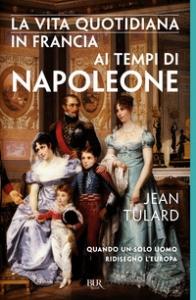 La vita quotidiana in Francia ai tempi di Napoleone