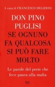 Don Pino Puglisi: se ognuno fa qualcosa si può fare molto