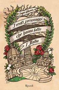 I venti personaggi che hanno fatto l'Italia