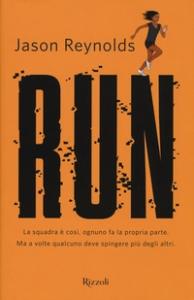 Run / Jason Reynolds ; traduzione di Francesco Gulizia