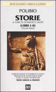 Storie / Polibio ; a cura di Domenico Musti ; nota biografica di Domenico Musti ; traduzione di Manuela Mari ; note di John Thornton. Vol. 1: Libri 1.-2.