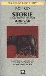 Storie / Polibio ; a cura di Domenico Musti ; nota biografica di Domenico Musti ; traduzione di Manuela Mari ; note di John Thornton. Vol. 3: Libri 5.-6.