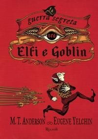 La guerra segreta tra Elfi e Goblin