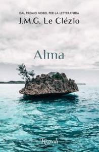 Alma/ J. M. G. Le Clezio
