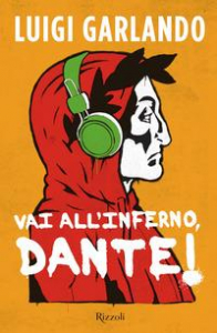 Vai all'inferno, Dante!