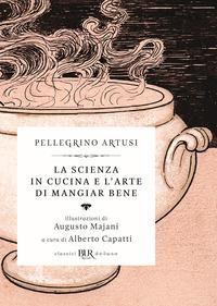 La scienza in cucina e l'arte di mangiar bene /Pellegrino Artusi